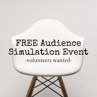 FREE Audience Simulation Volunteers
